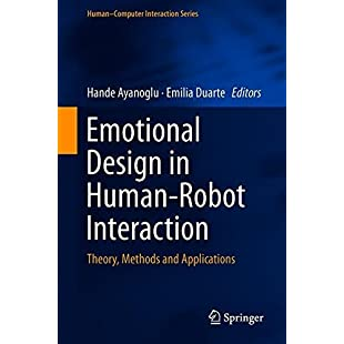 Emotional Design in Human-Robot Interaction Theory, Methods and Applications (Human-Computer Interaction Series)