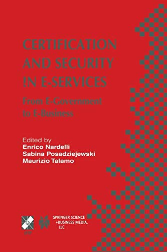 Certification and Security in E-Services: From E-Government To E-Business (IFIP Advances in Information and Communication Technology, 127, Band 127)