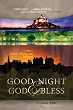 Good Night & God Bless [II]: A Guide to Convent & Monastery Accommodation in Europe - Volume Two: France, United Kingdom, and Ireland (Good Night & ... Convent & Monastery Accommodation in Europe)
