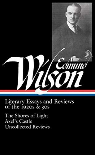 Edmund Wilson Literary Essays and Reviews of the 1920s 30s The Shores of Light Axel s Castle product image