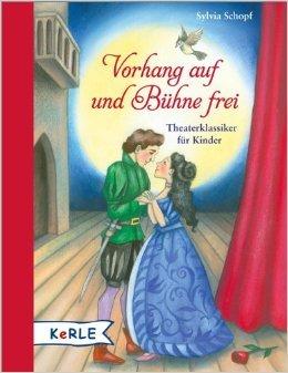 Vorhang auf und Bühne frei: Theaterklassiker für Kinder ( 9. Januar 2013 )