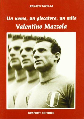 Preisvergleich Produktbild Un uomo,  un calciatore,  un mito. Mazzola Valentino (Saggistica sportiva)