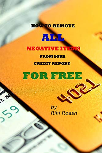 How to Remove ALL Negative Items from your Credit Report: Do It...