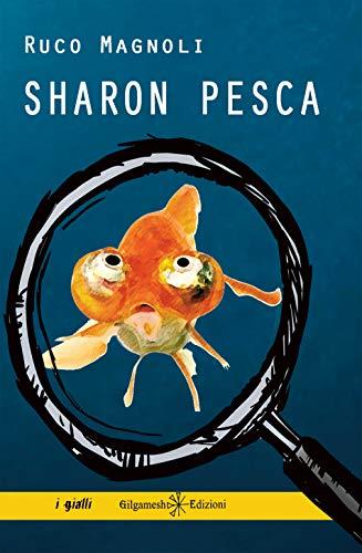 Sharon pesca: Il secondo episodio della saga più bella del giallo italiano