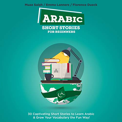 Couverture de Arabic Short Stories for Beginners: 30 Captivating Short Stories to Learn Arabic & Grow Your Vocabulary the Fun Way!