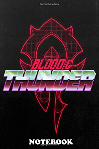 Notebook: Wow Blood Thunder , Journal for Writing, College Ruled Size 6