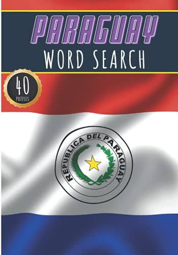 Paraguay Word Search: 40 Fun Puzzles With Words Scramble for Adults, Kids and Seniors | More Than 300 Guarani Words On Paraguay Cities, Famous Place ... and Heritage, Guarani Terms and Vocabulary