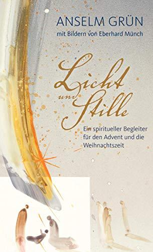 Licht und Stille: Ein spiritueller Begleiter für den Advent und die Weihnachtszeit (Edition Eberhard Münch)