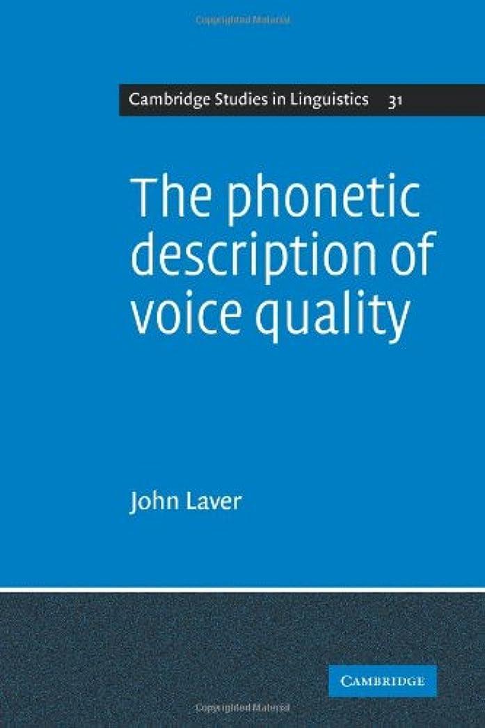 サイトラインブルームオリエントThe Phonetic Description of Voice Quality (Cambridge Studies in Linguistics)
