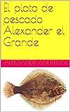 El plato de pescado Alexander el Grande