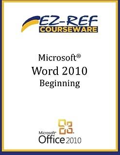 Microsoft Word 2010 - Beginning: (Student Manual)