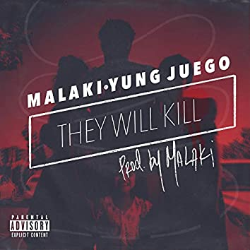 They Will Kill (feat. Yung Juego)