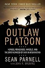 Outlaw Platoon: Heroes, Renegades, Infidels, and the Brotherhood of War in Afghanistan PDF