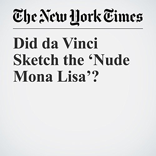 Did da Vinci Sketch the 'Nude Mona Lisa'? copertina