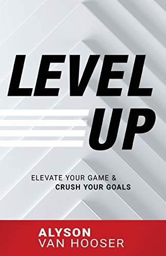 Level Up: Elevate Your Game and Crush Your Goals