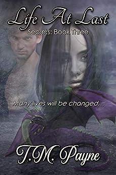 Life At Last: Secrets Book Three by [T.M. Payne]