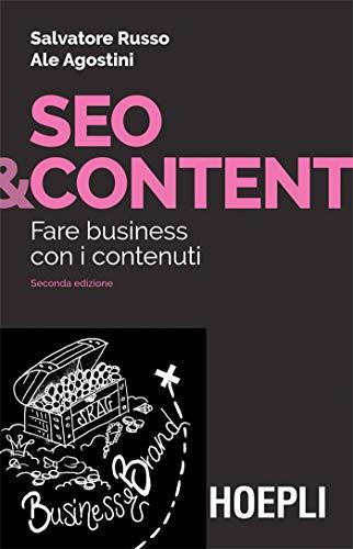 SEO & Content: Fare business con i contenuti (Italian Edition)
