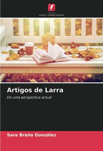Artigos de Larra: De uma perspectiva actual