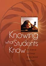 Knowing What Students Know: The Science and Design of Educational Assessment