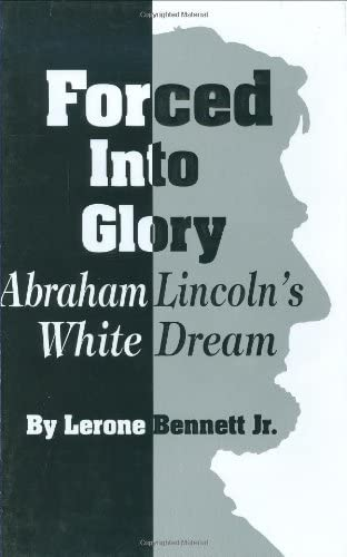 Forced into Glory Abraham Lincoln s White Dream product image