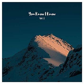 You Know I Know, Vol. 1
