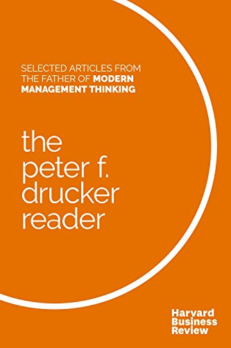 Peter F. Drucker Reader: Selected Articles from the Father of Modern Management Thinking