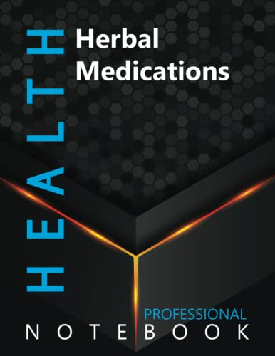 """Compare Textbook Prices for Health, Herbal Medications Ruled Notebook, Professional Notebook, Writing Journal, Daily Notes, Large 8.5"""" x 11"""" size, 108 pages, Glossy cover  ISBN 9798499963517 by Pro Health  Cre8tive Press"""