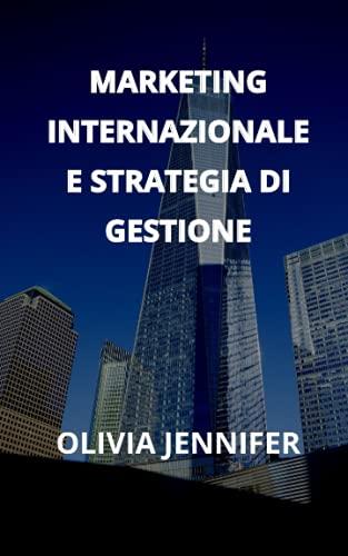 MARKETING INTERNAZIONALE E STRATEGIA DI GESTIONE