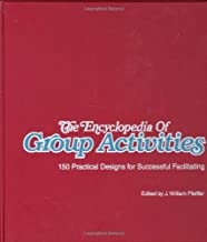 The Encyclopedia of Group Activities: 150 Practical Designs for Successful Facilitating Loose-Leaf Package: 150 Successful Designs for Successful Facilitating