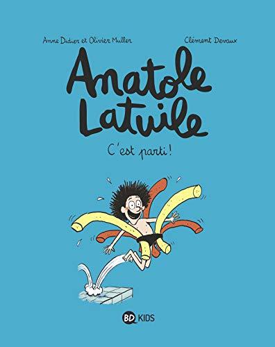 Anatole Latuile, Tome 01 : C'est parti !