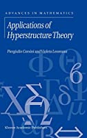 Applications of Hyperstructure Theory (Advances in Mathematics, 5)