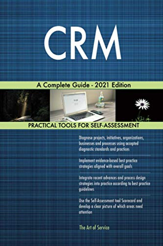 CRM A Complete Guide - 2021 Edition