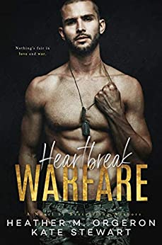 Heartbreak Warfare by [Heather M. Orgeron, Kate Stewart]