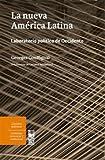 La nueva América Latina : laboratorio político de Occidente / Georges Couffignal ; traducción de Carmen Michelena.
