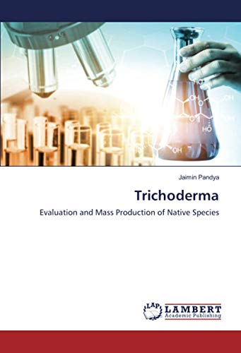 Trichoderma: Evaluation and Mass Production of Native Species