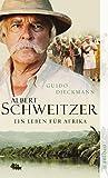 Albert Schweitzer: Ein Leben für Afrika. Roman