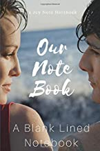 Our Note Book (A Joy Note Notebook): Romance Novel Themed Journal, Diary, Notebook, Notepad, Organizer, Planner - Lined Paper, 110 Pages, 6 x 9 Inches in Size