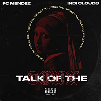 Talk of the Town (feat. Indi Clouds)