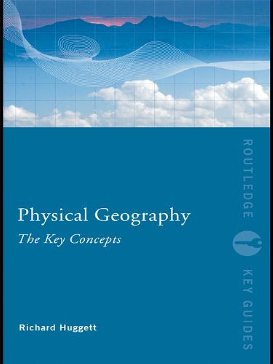 極貧果てしない一時停止Physical Geography: The Key Concepts (Routledge Key Guides) (English Edition)