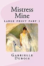 Mistress Mine large print part 1: part 1 (Louise Saint-Quentin) (Volume 1)