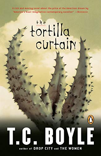 The Tortilla Curtain (Penguin Books with Reading Guides)