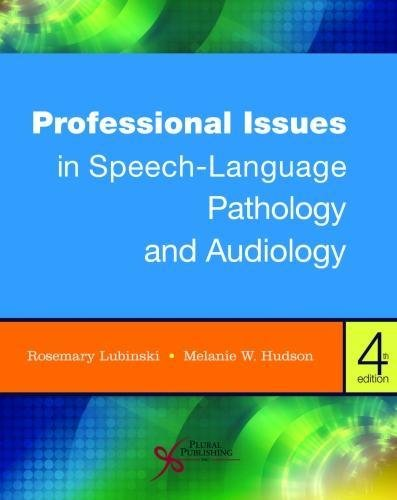Compare Textbook Prices for Professional Issues in Speech-Language Pathology and Audiology 4 Edition ISBN 9781635501070 by Rosemary Lubinski,Melanie W. Hudson