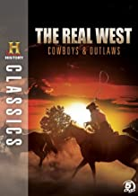 History Classics: The Real West - Cowboys and Outlaws