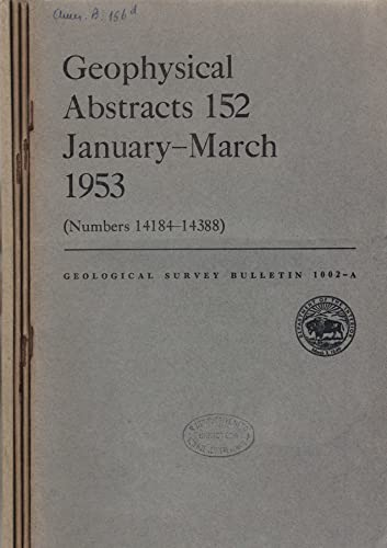 Geological Survey Bulletin 1002 - A, B, C, D. Geophisycal abstracts 152 by mary c. rabbitt, s. t. vesselowsky and others.
