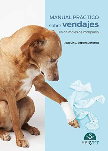 Manual Práctico Sobre Vendajes en animales de compañía - Libros De veterinaria - Editorial Servet
