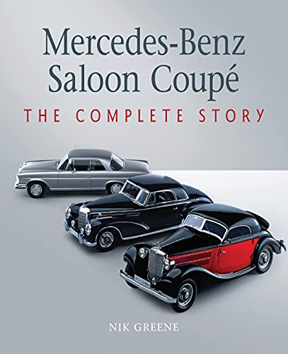 Mercedes-Benz Saloon Coupe: The Complete Story (English Edition)