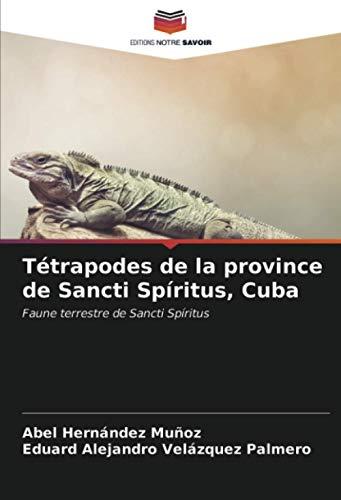 Tétrapodes de la province de Sancti Spíritus, Cuba: Faune terrestre de Sancti Spíritus
