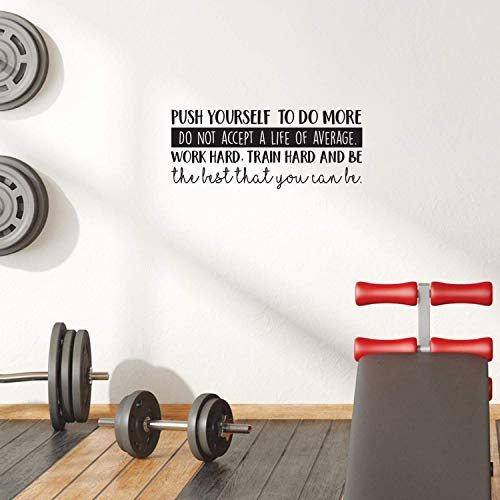 Vinyl Wall Art Decal - Push Yourself to Do More Do Not Accept A Life of Average - 10.5' x 25' - Positive Motivational Quote for Gym Fitness Home Workout Bedroom Decoration Sticker (Black)