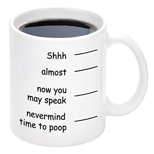 Lustige Kaffeetasse, Shh Almost Now You May Speak Nevermind Time To Poop, Keramik, 325 ml 11 Ounce weiß#13