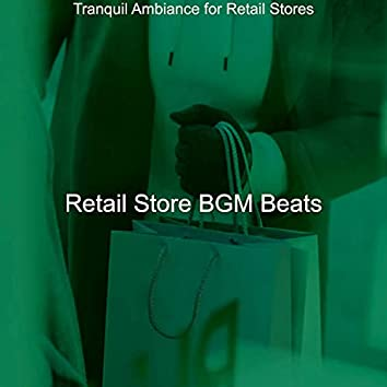 Tranquil Ambiance for Retail Stores